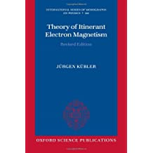 Theory of Itinerant Electron Magnetism (International Series of Monographs on Physics)