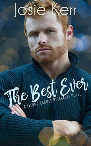 The Best Ever (Second Chance Neighbors Book 2) by [Kerr, Josie]