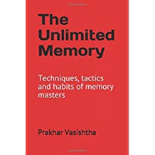 The Unlimited Memory: Techniques, tactics and habits of memory masters