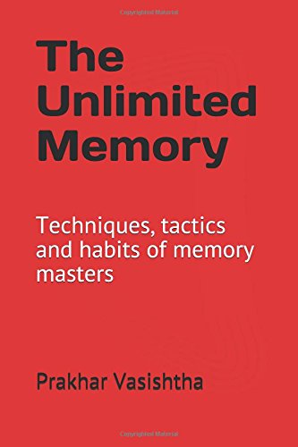 The Unlimited Memory: Techniques, tactics and habits of memory masters pdf