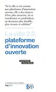 La ville 2.0, plateforme d'innovation ouverte par Daniel Kaplan