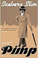 Pimp: The Story Of My Life by Iceberg Slim (2009-02-05) Paperback