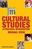 Cultural Studies: A Practical Introduction 1st (first) Edition by Ryan, Michael published by Wiley-Blackwell (2010)