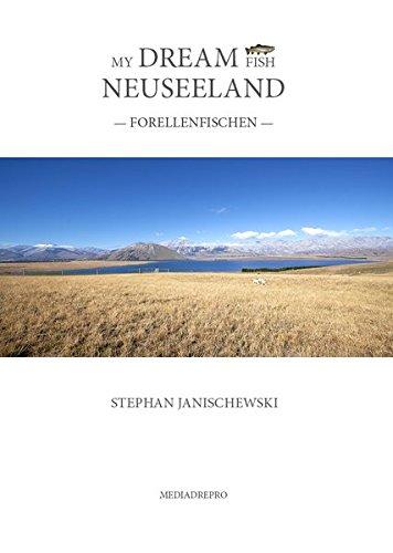MY DREAM FISH NEUSEELAND: Forellenfischen