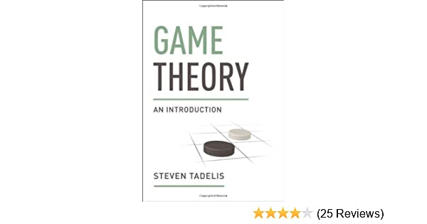 Game theory an introduction steven tadelis 9780691129082 amazon game theory an introduction steven tadelis 9780691129082 amazon books fandeluxe Choice Image