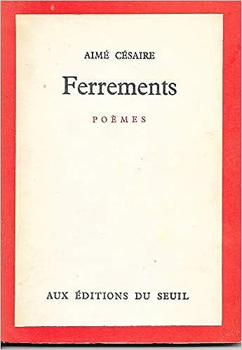 Ferrements Poèmes Aime Cesaire Amazoncom Books