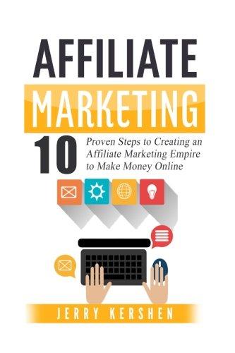 41fZ%2B4OjyrL - Affiliate Marketing: 10 Proven Steps to Creating an Affiliate Marketing Empire to Make Money Online (Affiliate Marketing Business, Affiliate Program, ... System, Internet Marketing Passive Income)