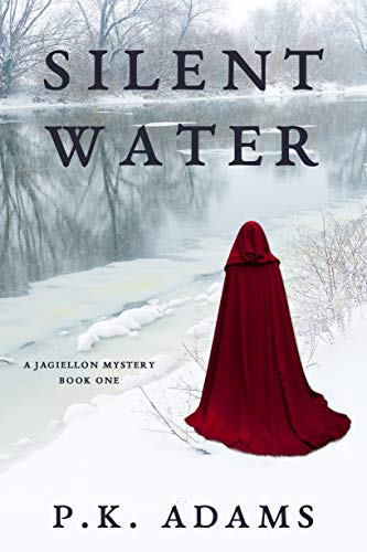 Silent Water (A Jagiellon Mystery Book 1) by [Adams, P.K.]