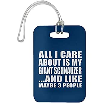 All I Care About is My Giant Schnauzer - Luggage Tag Bag-gage Suitcase Tag Durable - Dog Pet Owner Lover Friend Memorial Royal Birthday Anniversary Valentine's Day Easter