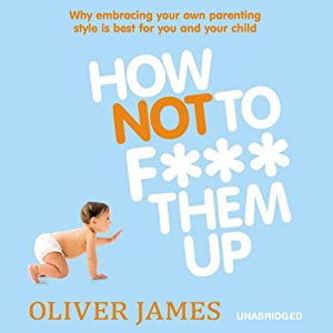 How Not to F*** Them Up Audiobook