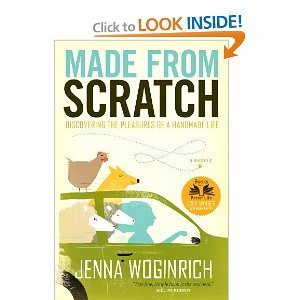 Made from Scratch: Discovering the Pleasures of a Handmade Life (Paperback) by Jenna Woginrich