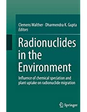 Radionuclides in the Environment: Influence of chemical speciation and plant uptake on radionuclide migration