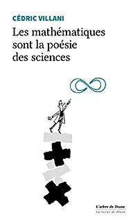 Les mathématiques sont la poésie des sciences par Cédric Villani