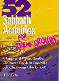 img - for 52 Sabbath Activities for Teen Groups: A Resource of Proven, Surefire, Guaranteed-Fun Activities That Make Sabbaths Unforgettable for Youth book / textbook / text book