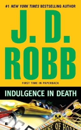 Indulgence in Death - Book #31 of the In Death