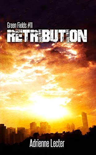 Retribution: Green Fields #11 by [Lecter, Adrienne]