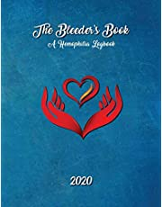 The Bleeder's Book: A Hemophilia Logbook for Bleeds and Infusions, 200 pages, 8.5x11