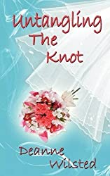 Untangling the Knot by Deanne Wilsted (2013-12-24)