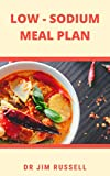 LOW-SODIUM MEAL PLAN : Quick-Fix and Flavorful