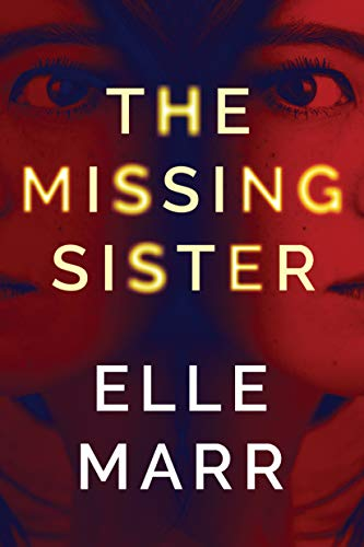 The Missing Sister by [Marr, Elle]