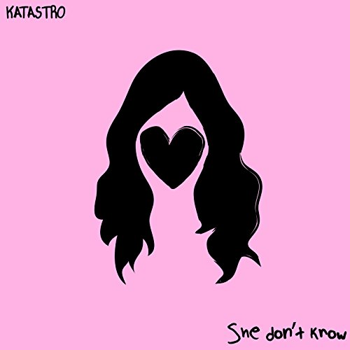 She Don't Know [Explicit]