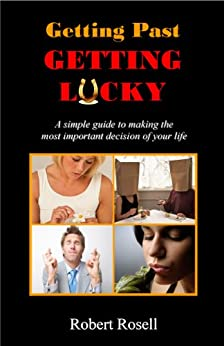 Getting Past Getting Lucky by [Rosell, Robert]