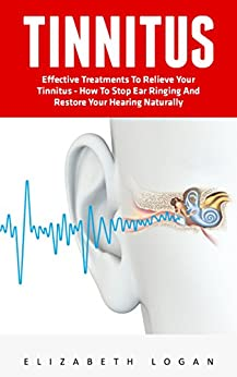 Tinnitus Effective Treatments Relieve Naturally ebook product image