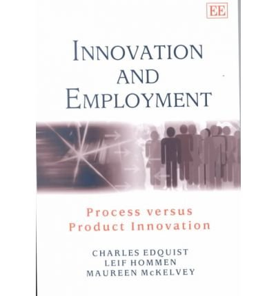 Innovation and Employment: Process Versus Product Innovation (Elgar Textbooks)