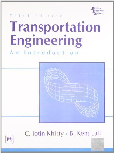 Transportation Engineering: An Introduction by LALL B. KENT (2007-05-04)