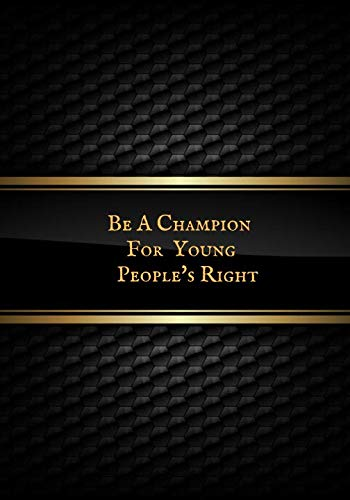 Be A Champion For Young People's Right: Personalized Blank Ruled Notebook | Office Journal Entries |Writing pad| Great Gift Idea