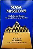 Maya Missions: Exploring Colonial Yucatan