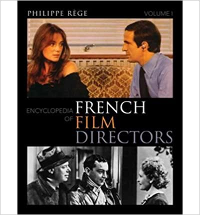 [(Encyclopedia of French Film Directors)] [Author: Philippe Rege] published on (January, 2010)