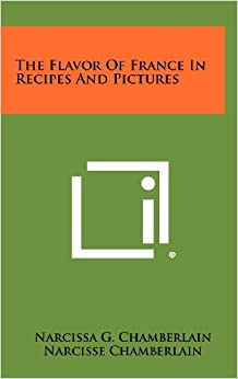 Book The Flavor Of France In Recipes And Pictures