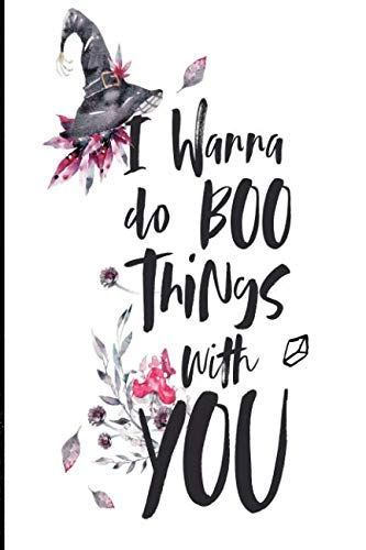 I wanna do BOO things with you!: 6x9 in. Halloween Themed Journal ()