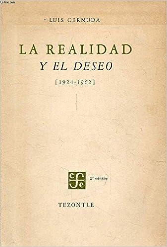 La realidad y el deseo 1924-1962 . Tapa blanda by CERNUDA, Luis.-: Amazon.es: CERNUDA, Luis.-: Libros