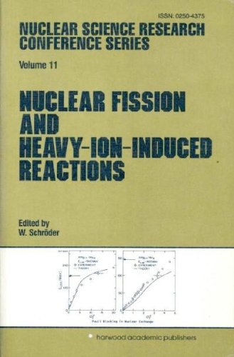 Nuclear Fission and Heavy-Ion-Induced Reactions: Festschrift (Nuclear Science Research Conference Series)