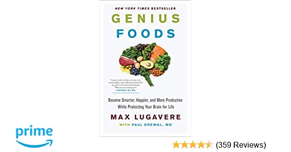 Genius Foods: Become Smarter, Happier, and More Productive