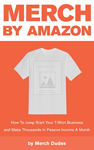 Amazon com: Merch by Amazon: How To Jumpstart your T-Shirt Business