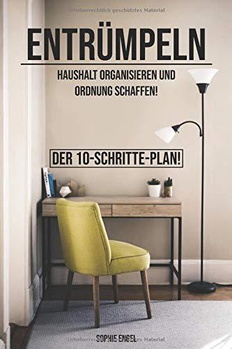 Entrümpeln: Haushalt organisieren und Ordnung schaffen. Der 10-Schritte-Plan! Taschenbuch – 11. September 2018 Sophie Engel Independently published 1720235643 House & Home / Cleaning