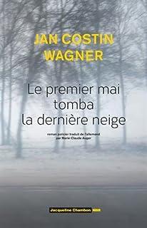 Le premier mai tomba la dernière neige, Wagner, Jan Costin