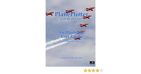 PlanePlotter User Guide: With Beamfinder: Amazon.es: Anderson MSc, Lionel K: Libros en idiomas extranjeros