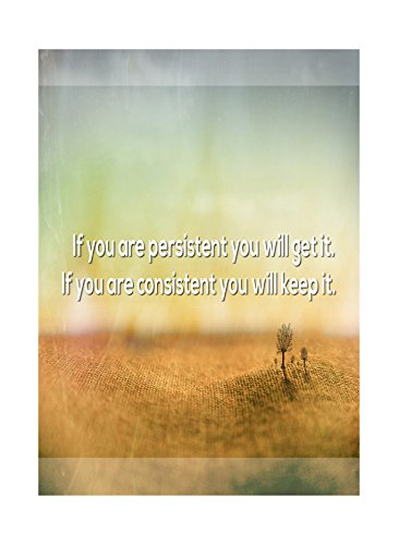 [If You Are Persistent You Will Get It If You Are Consistent You Will Keep It Print Large 12 x 18 Picture Inspiration Motivational Quote Sign] (Youll Large Poster)