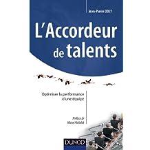 L'accordeur de talents : Optimiser la performance d'une équipe (Stratégies et management) (French Edition)