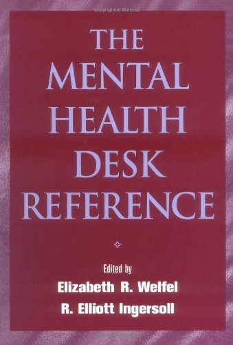 The Mental Health Desk Reference: A Practice-Based Guide to Diagnosis, Treatment, and Professional Ethics