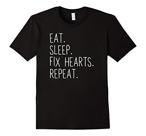 (Eat Sleep Fix Hearts Repeat Surgeon Doctor T Shirt)
