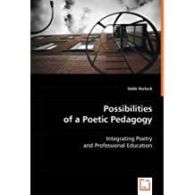 Possibilities of a Poetic Pedagogy: Integrating Poetry and Professional Education