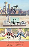 If She Dares: An Emerald City Romance Novella