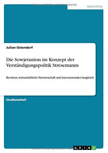Die Sowjetunion im Konzept der Verständigungspolitik Stresemanns (German Edition) PDF