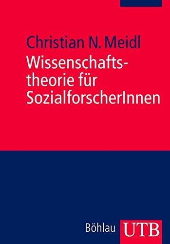 Wissenschaftstheorie für SozialforscherInnen (Utb)