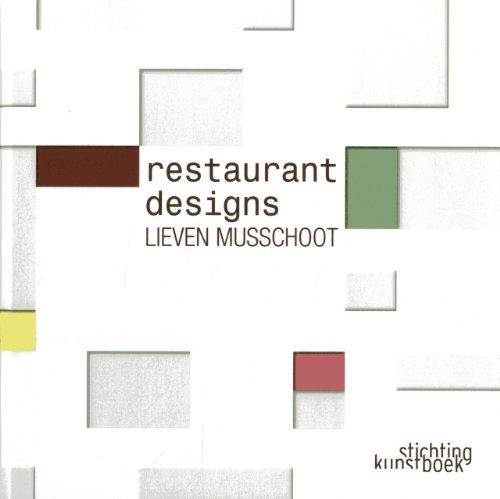 Lieven Musschoot: Restaurant Designs